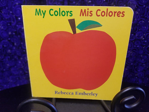 My Colors/Mis Colores by Rebecca Emberly
