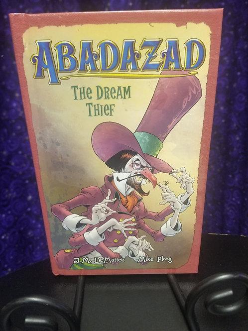 Abadazad: Dream Thief by J.M. DeMatteis