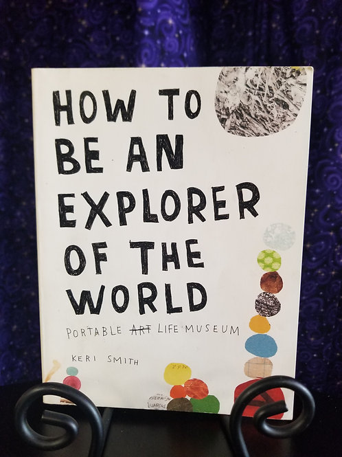 How To Be An Explorer of the World: Portable Art Life Museum