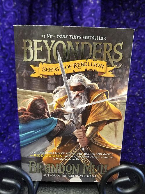 Beyonders: Seeds of Rebellion by Brandon Mull