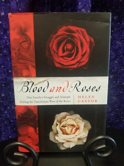 Blood and Roses: Struggle & Triumph During the Wars of the Roses