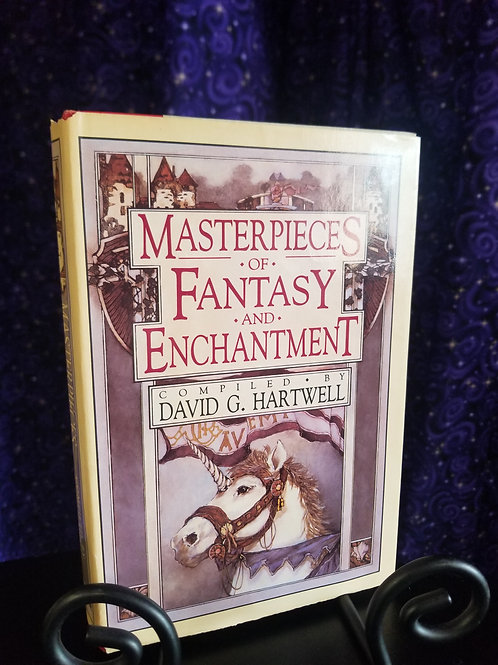 Masterpieces of Fantasy & Enchantment Ed. by David Hartwell