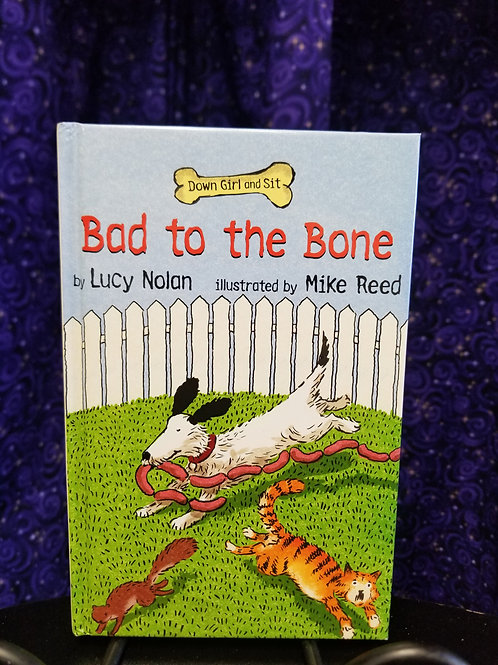 Bad to the Bone by Lucy Nolon