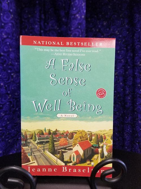 A False Sense of Well Being by Jeanne Braselton