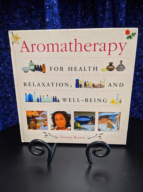 Aromatherapy for Health, Relaxation and Well-Being