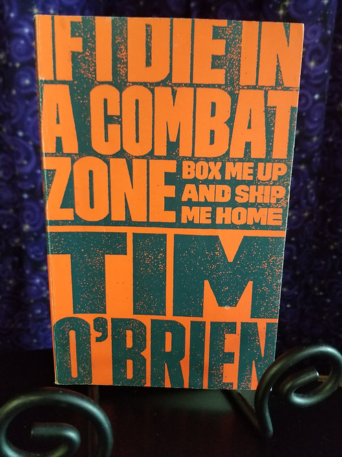 If I Die in a Combat Zone Box Me Up & Ship Me Home by Tim O'Brien