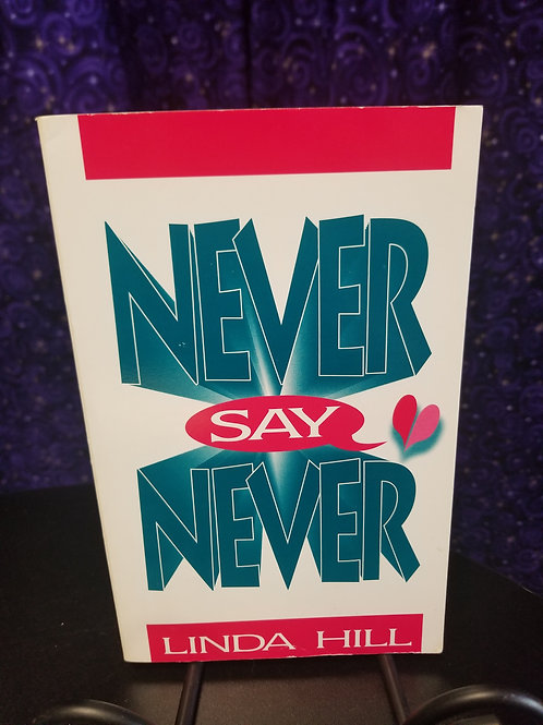 Never Say Never by Linda Hill