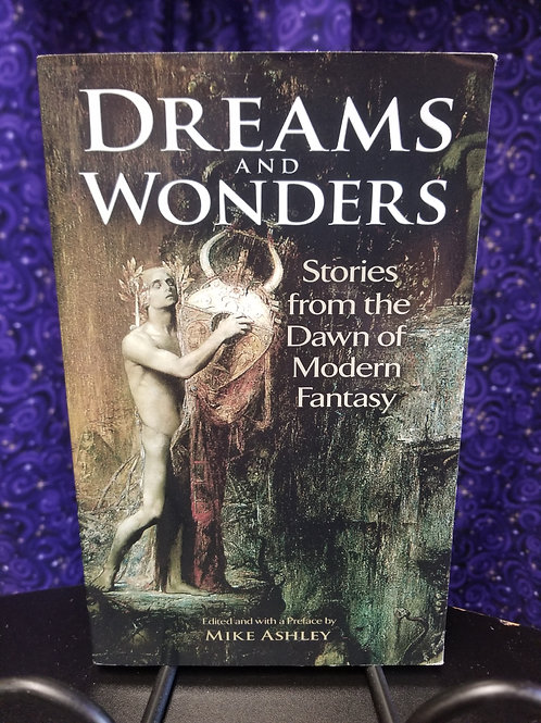 Dreams & Wonders: Stories From the Dawn of Modern Fantasy