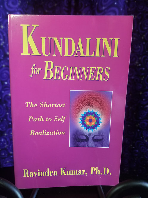 Kundalini For Beginners: The Shortest Path to Self Realization