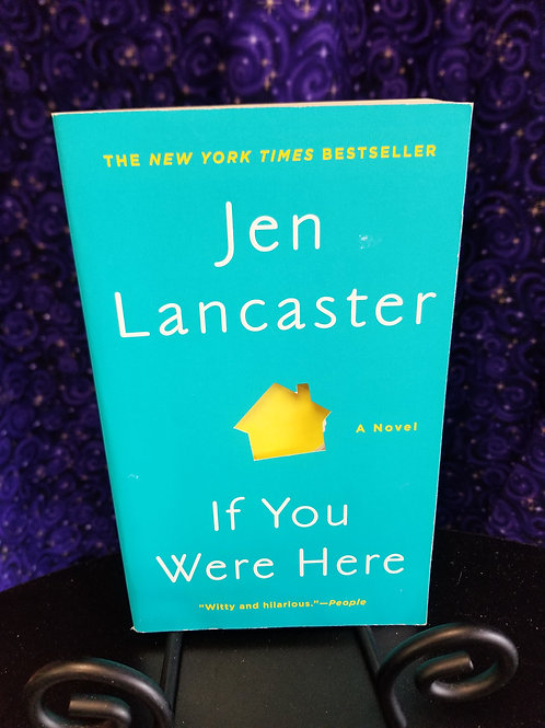 If You Were Here by Jen Lancaster