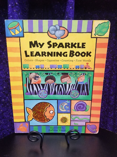 My Sparkle Learning Book: Colors, Shapes, Opposites