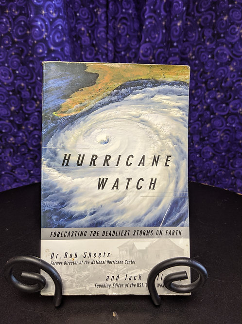 Hurricane Watch: Forecasting the Deadliest Storms on Earth by Bob Sheets & Jack