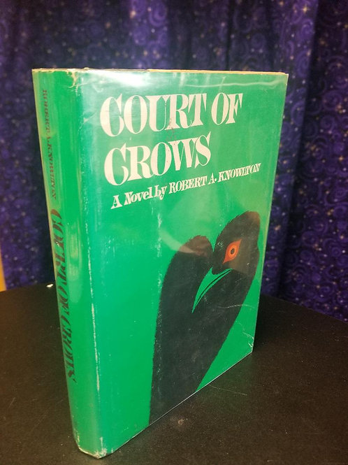 Court of Crows by Robert A. Knowlton