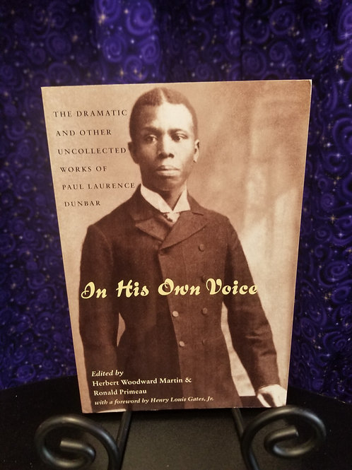 In His Own Voice: Dramatic Works of Paul Lawrence Dunbar
