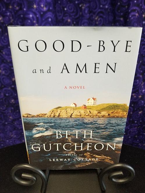 Good-Bye and Amen by Beth Gutcheon