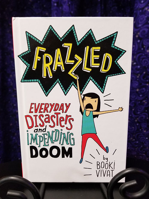 Frazzled: Everyday Disasters & Impending Doom by Booki Vivat