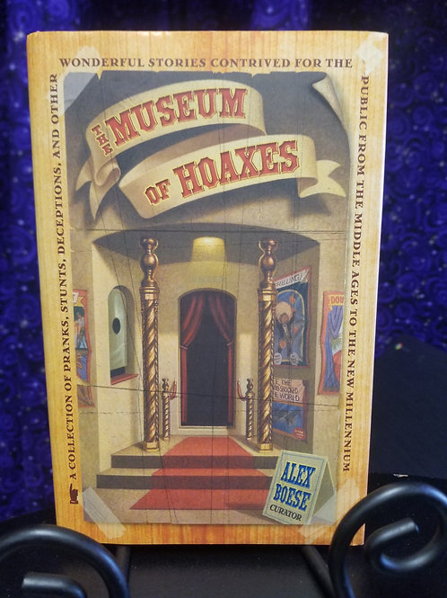 Museum of Hoaxes: Collection of Pranks, Stunts, Deceptions & Other Wonderful...