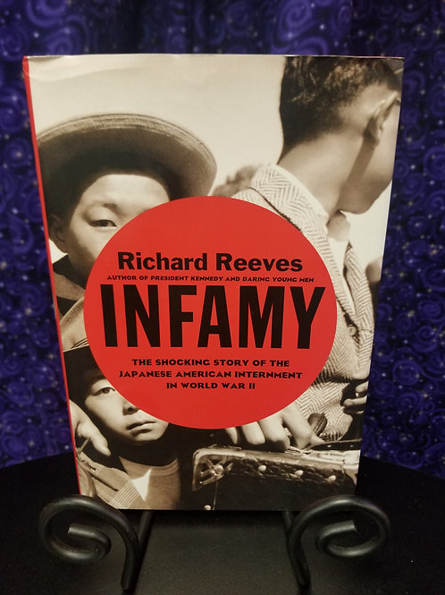 Infamy: Shocking Story of the Japanese American Internment in WWII