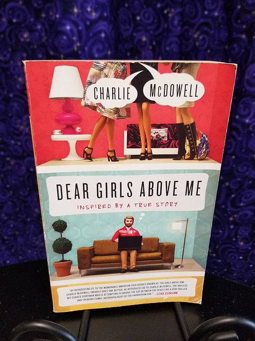 Dear Girls Above Me by Charlie McDowell