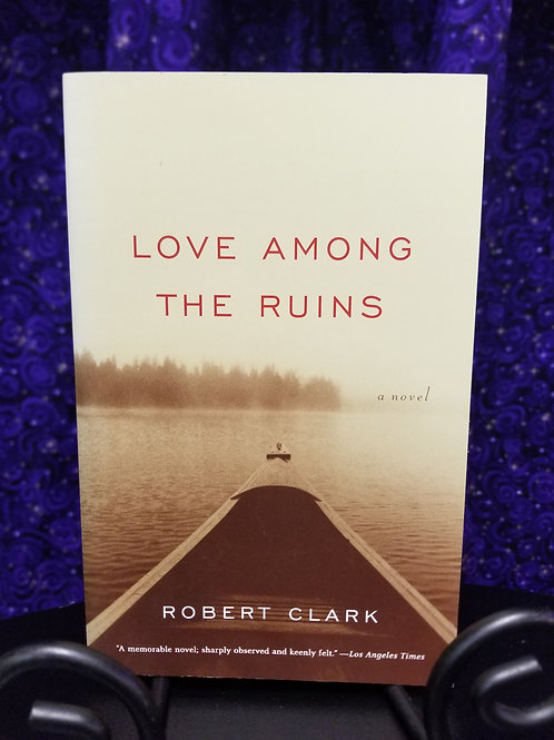 Love Among the Ruins by Robert Clark