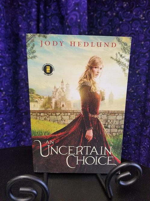 An Uncertain Choice by Jody Hedlund