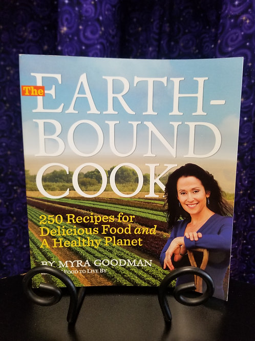 Earth-Bound Cook: 250 Recipes For Delicious Food & a Healthy Planet