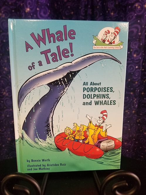 A Whale of a Tale: All About Porpoises, Dolphins, and Whales