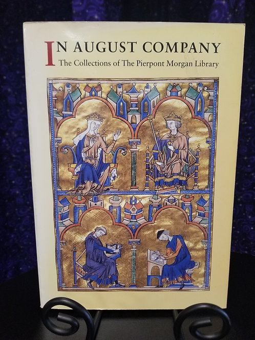In August Company: The Collections of the Pierpont Morgan Library