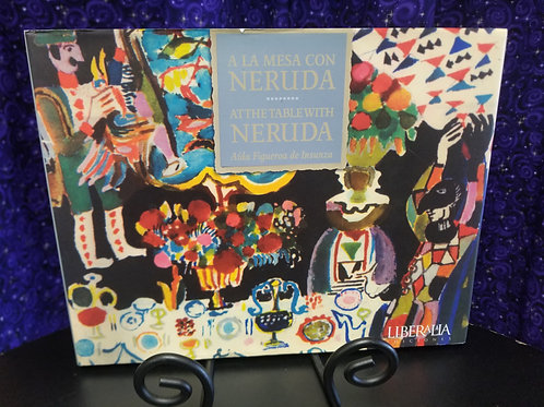 A La Mesa Con Neruda/At the Table With Neruda