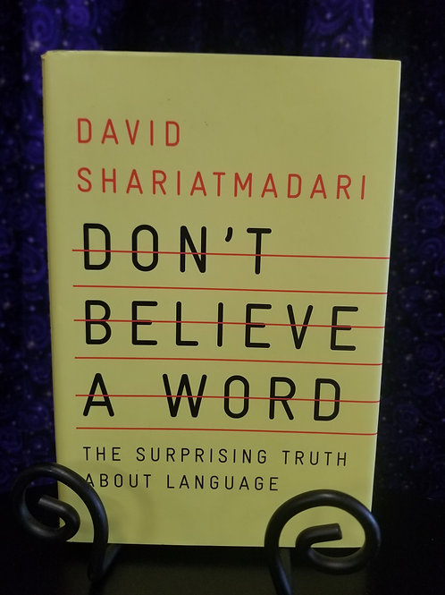 Dont Believe a Word: The Surprising Truth About Language