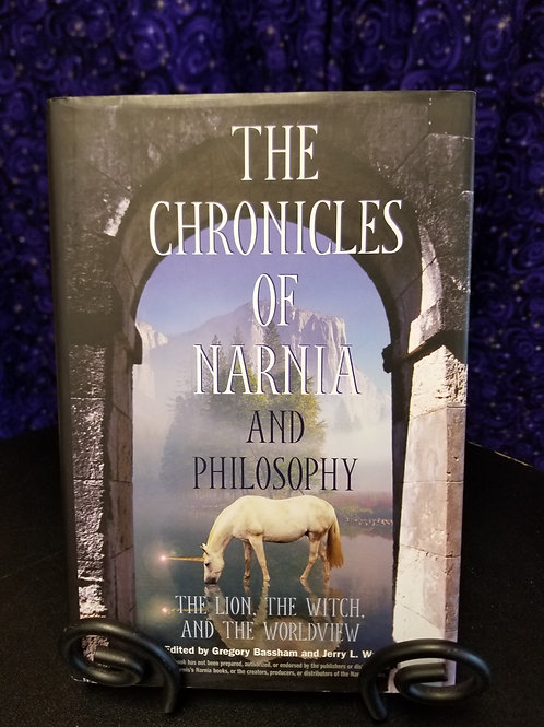 Chronicles of Narnia and Philosophy: The Lion, the Witch, and the Worldview