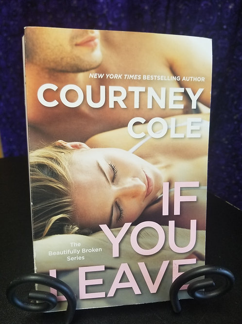 If You Leave by Courtney Cole