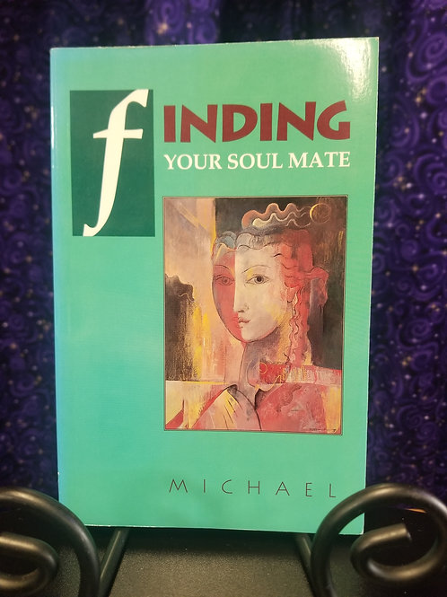 Finding Your Soul Mate by Michael