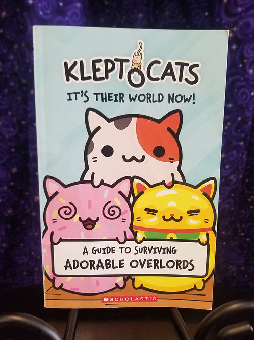 Kleptocats: Guide to Surviving Adorable Overlords