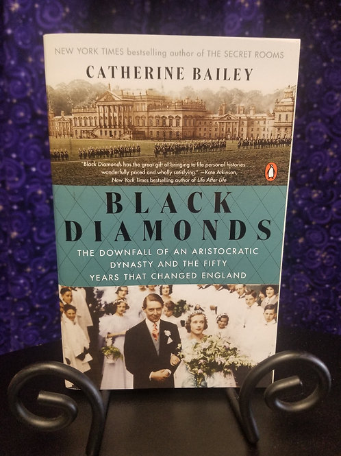Black Diamonds: Downfall of an Aristocratic Dynasty & the 50 Years That Changed