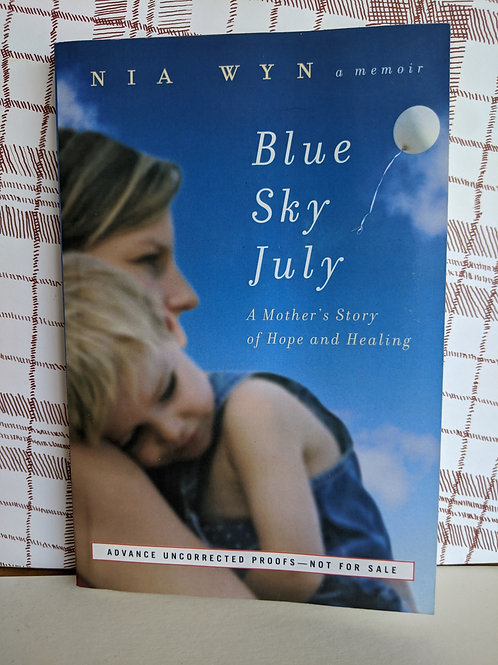 Blue Sky July: A Mother's Story of Hope and Healing by Nia Wyn