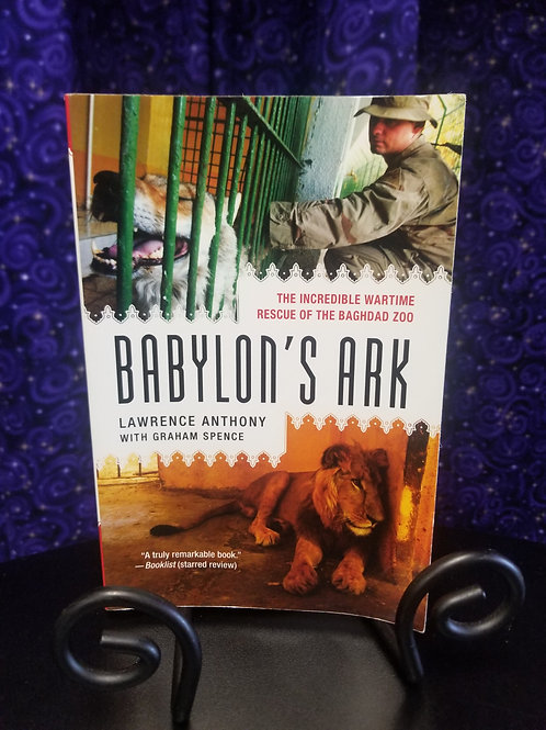 Babylon's Ark: The Incredible Wartime Rescue of the Bagdad Zoo