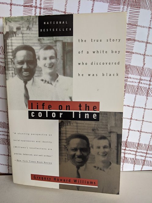 Life on the Color Line: The True Story of a White Boy who Discovered He Was Bl
