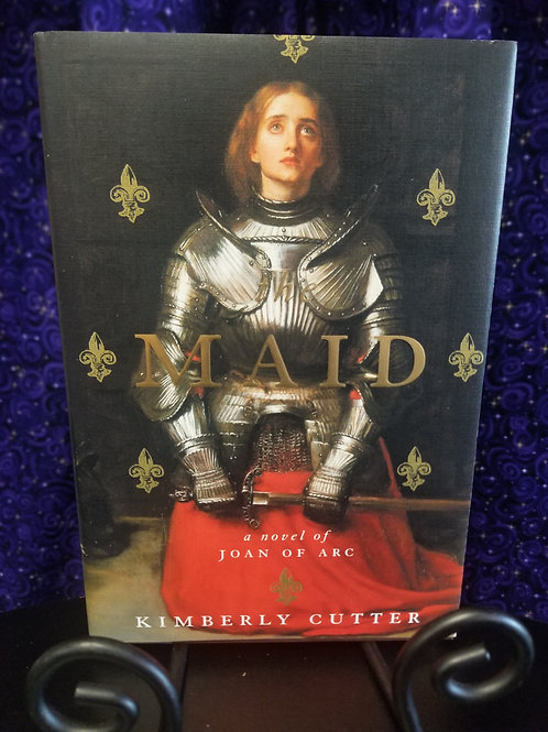 Maid: A Novel of Joan of Arc by Kimberly Cutter