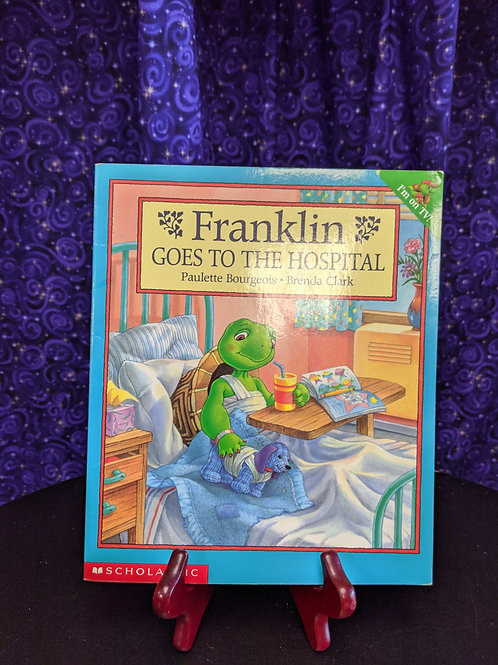 Franklin Goes to the Hospital by Paulette Bourgois