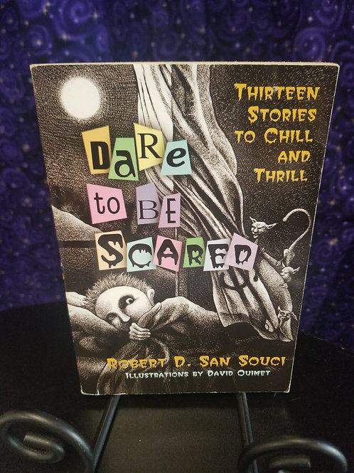 Dare to be Scared by Robert San Souci
