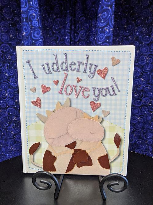 I Udderly Love You!