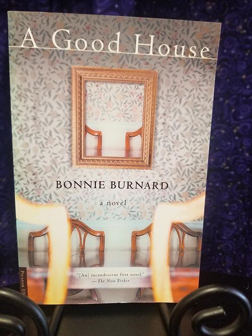 A Good House by Bonnie Burnard