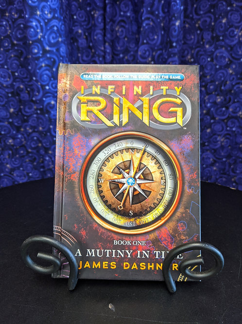 Infinity Ring Book One: A Mutiny in Time by James Dashner