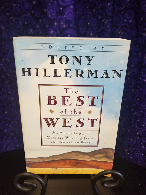 Anthology of Classic Writing From the American West Ed. By Tony Hillerman