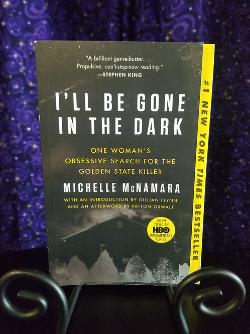 I'll Be Gone in the Dark: One Woman's Obsessive Search for the Golden State ...