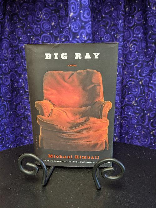 Big Ray by Michael Kimball