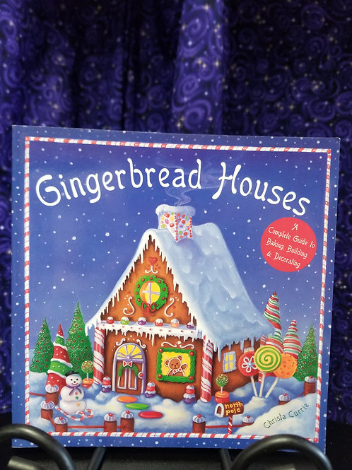 Gingerbread Houses: Complete Guide to Baking, Building & Decorating