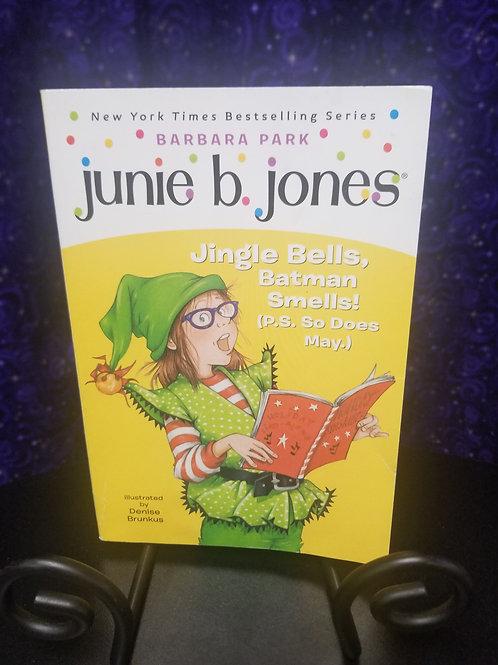 Junie B. Jones: Jingle Bells Batman Smells! By Barbara Park