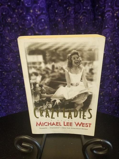 Crazy Ladies by Michael Lee West